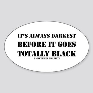 It's Always Darkest Sticker (Oval)