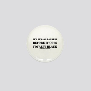 It's Always Darkest Mini Button