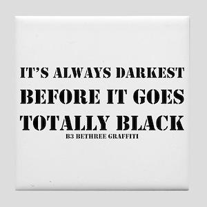It's Always Darkest Tile Coaster