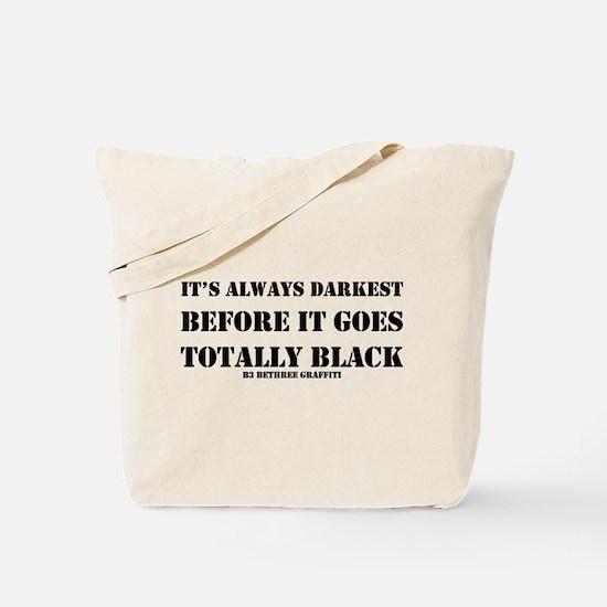 It's Always Darkest Tote Bag
