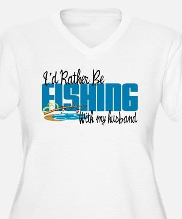 Rather Be Fishing With My Husband T-Shirt