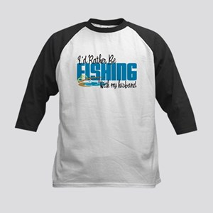 Rather Be Fishing With My Husband Kids Baseball Je