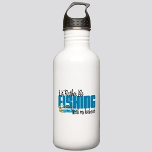 Rather Be Fishing With My Husband Stainless Water