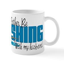 Rather Be Fishing With My Husband Mug