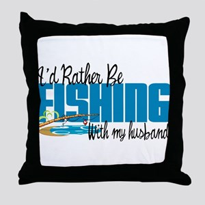 Rather Be Fishing With My Husband Throw Pillow