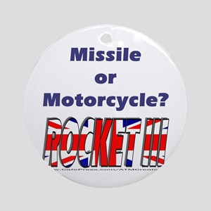Missle or Motorcycle? Ornament (Round)