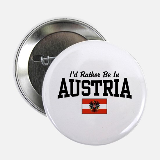 "I'd Rather Be In Austria 2.25"" Button"