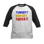 Yungry?Mungry.Squeat! Kids Baseball Jersey