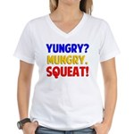 Yungry?Mungry.Squeat! Women's V-Neck T-Shirt