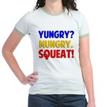 Yungry?Mungry.Squeat! Jr. Ringer T-Shirt