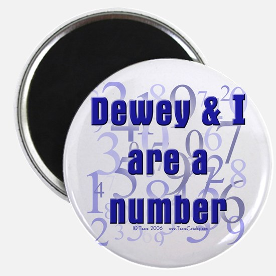 Dewey & I are a number Magnet