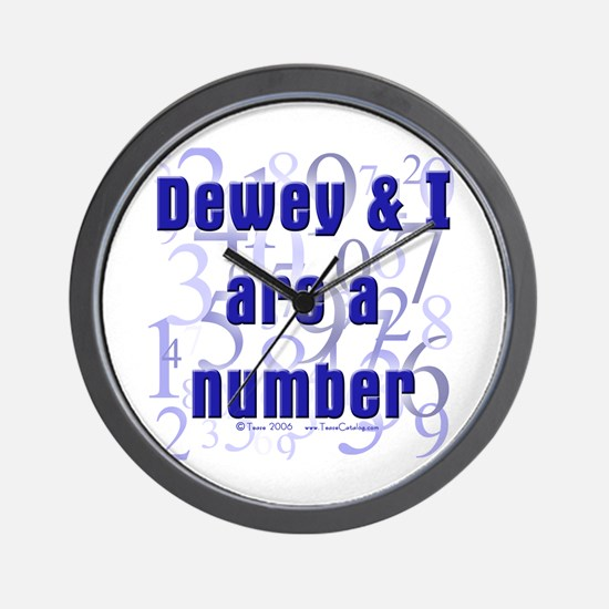 Dewey & I are a number Wall Clock