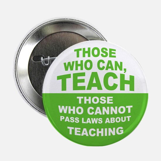 "Those Who Can Teach 2.25"" Button"