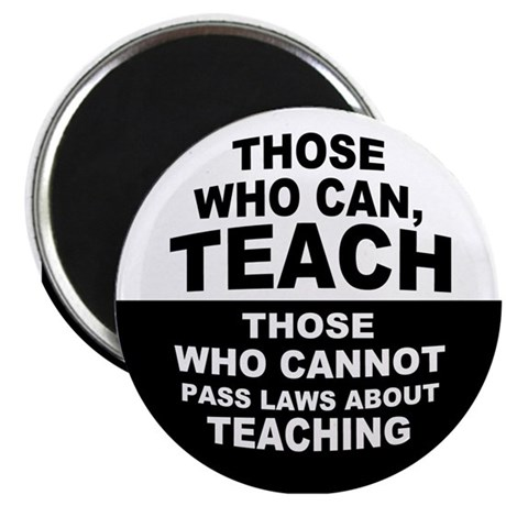 """Those Who Can, Teach 2.25"""" Magnet (10 pack)"""