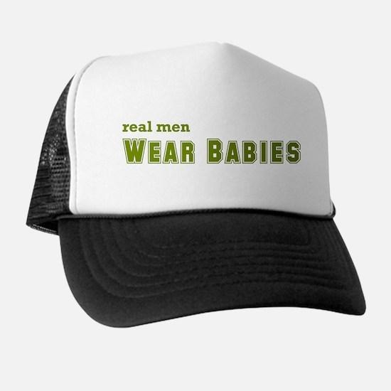 Real Men Wear Babies Trucker Hat