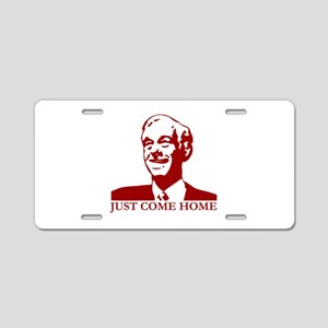 Just Come Home Aluminum License Plate