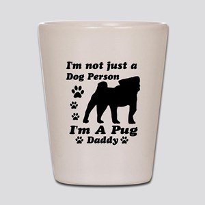Pug daddy Shot Glass