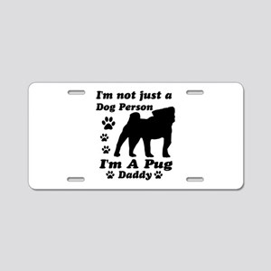 Pug daddy Aluminum License Plate