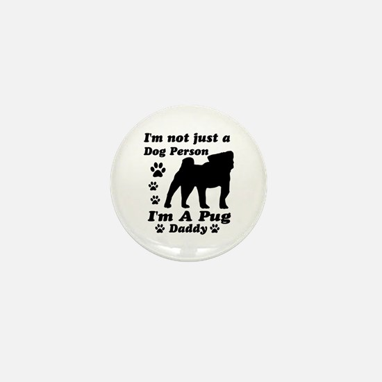 Pug daddy Mini Button