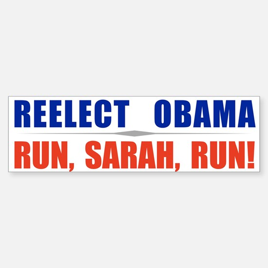 Reelect Obama. Run,Sarah,Run Sticker (Bumper)