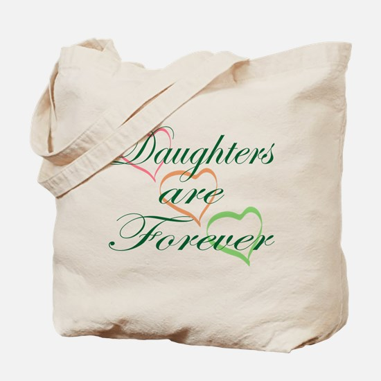Daughters Are Forever Tote Bag