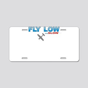 Fly Low and Slow Aluminum License Plate