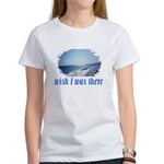 Beach/Ocean Wish I Was There Women's T-Shirt