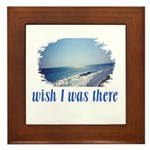 Beach/Ocean Wish I Was There Framed Tile
