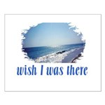 Beach/Ocean Wish I Was There Small Poster