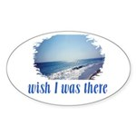 Beach/Ocean Wish I Was There Sticker (Oval 50 pk)
