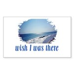 Beach/Ocean Wish I Was There Sticker (Rectangle 10