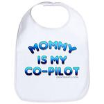mommy is my co-pilot Bib