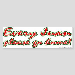 Every Juan Please Go Home Bumper Sticker