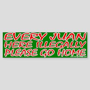 Every Juan Here Illegally Go Home Bumper Sticker