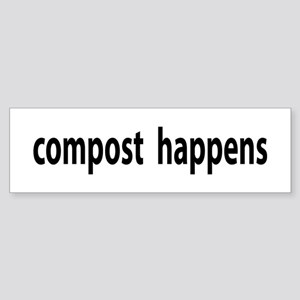 Compost Happens Bumper Sticker
