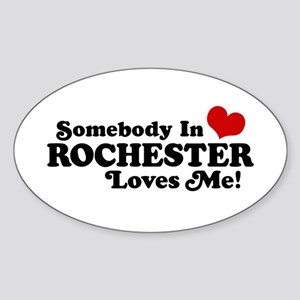 Somebody In Rochester Loves Me Sticker (Oval)