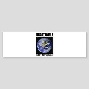 Insatiable Bumper Sticker