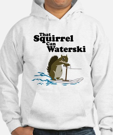 That Squirrel can Waterski Hoodie