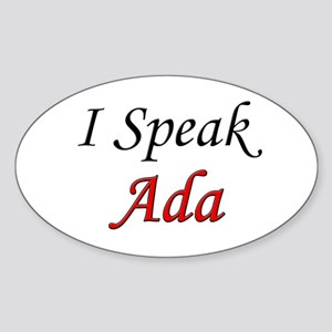 """""""I Speak Ada"""" Oval Sticker"""