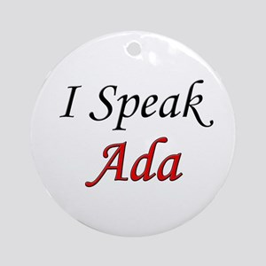 """""""I Speak Ada"""" Ornament (Round)"""