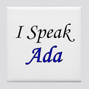 """I Speak Ada"" Tile Coaster"