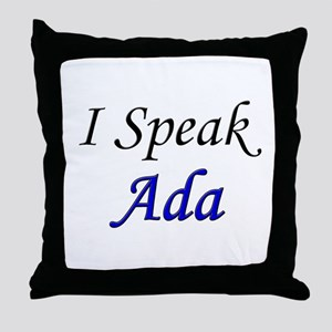 """I Speak Ada"" Throw Pillow"