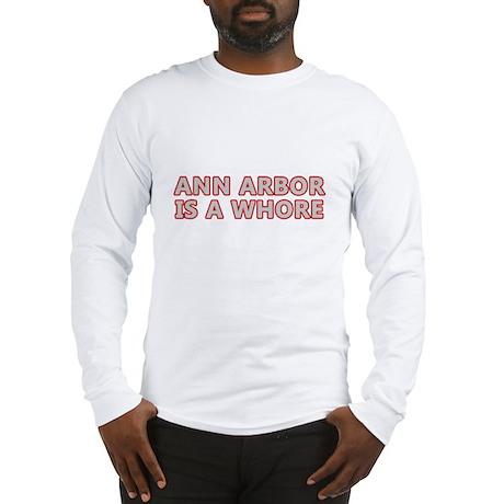 Ann Arbor is a... Long Sleeve T-Shirt