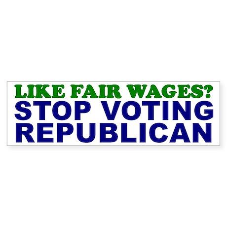 Like Fair Wages? Bumper Sticker