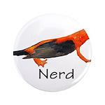 """Newt + Bird = Nerd 3.5"""" Button (100 pack)"""