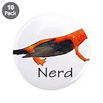 """Newt + Bird = Nerd 3.5"""" Button (10 pack)"""