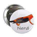 """Newt + Bird = Nerd 2.25"""" Button"""