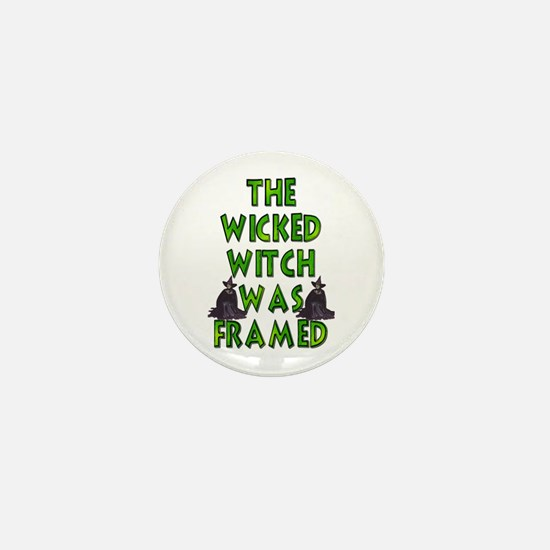The Wicked Witch Was Framed Mini Button