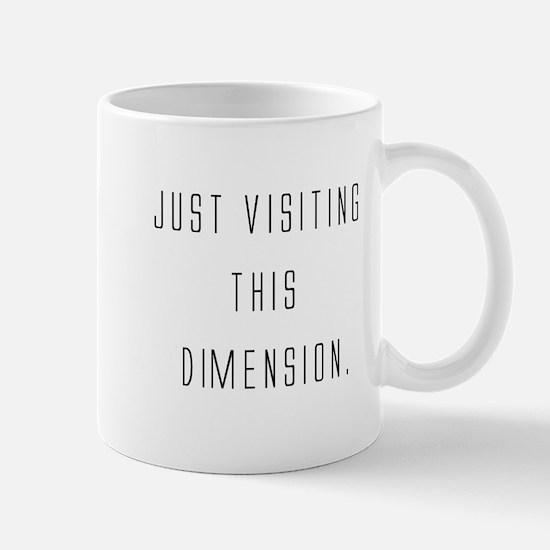 visiting this dimension Mug