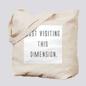 visiting this dimension Tote Bag